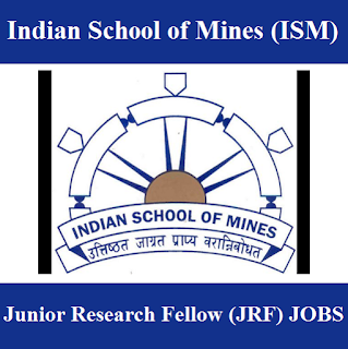 Indian School of Mines, ISM, West Bengal, WB, Junior Research Fellow, JRF, Graduation, freejobalert, Sarkari Naukri, Latest Jobs, ism logo