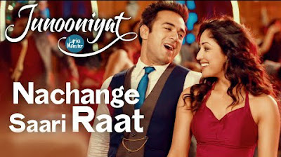 NACHANGE SAARI RAAT SONG LYRICS  JUNOONIYAT | TULSI KUMAR