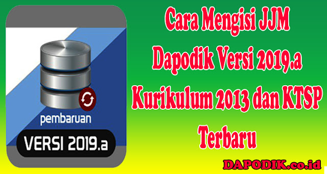 https://www.dapodik.co.id/2018/09/cara-mengisi-jjm-dapodik-versi-2019a.html