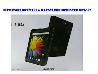 Firmware%2BMITO%2BT85%2B%2526%2BBypass%2BFRP%2BMediatek%2BMT6580.jpg