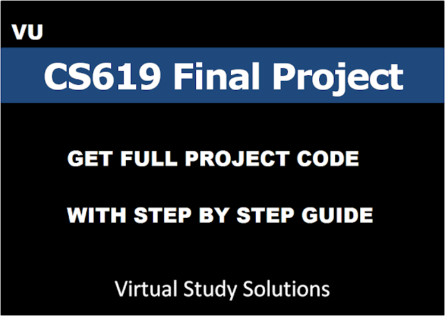 Get Prepared VU CS619 Projects with Step by Step Guide