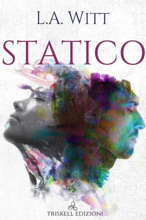 """Libri in uscita: """"Statico"""" di L.A. Witt"""