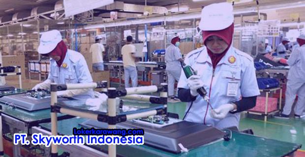 Lowongan Kerja PT. Skyworth Indonesia EJIP Cikarang