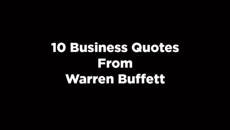 10 Business Quotes from Warren Buffett [video]