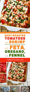 Easy Roasted Tomatoes and Shrimp Recipe with Feta, Oregano, and Fennel found on KalynsKitchen.com.