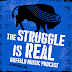 PODCAST: The Struggle Is Real (S1E25)