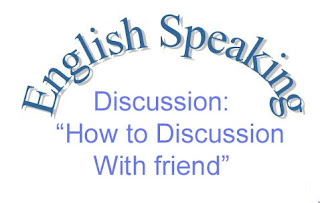How to Discussion with friend
