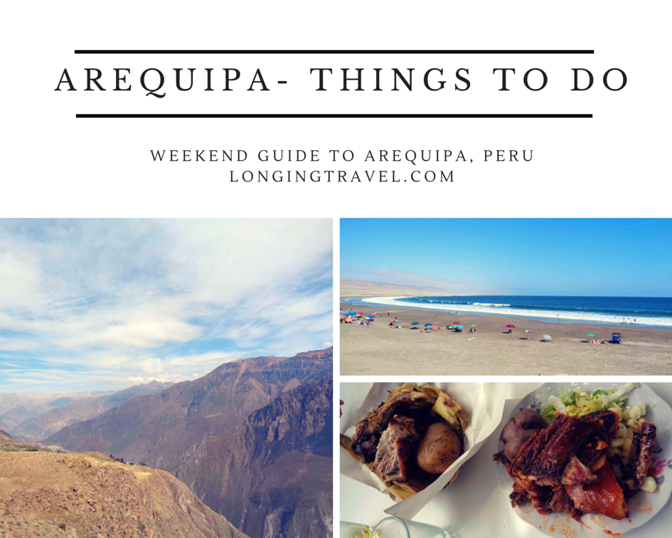 Arequipa, Peru - Things to Do and Know for a Weekend Getaway