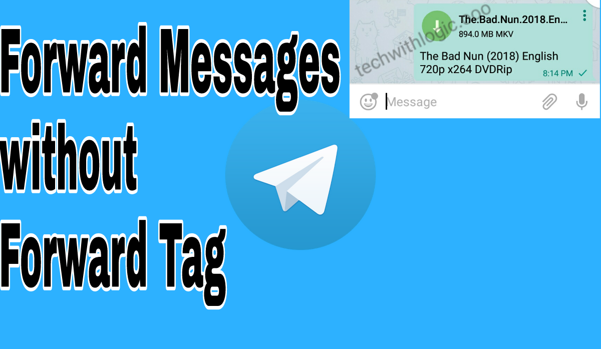 How to Forward Telegram Messages without Forward Tag ?