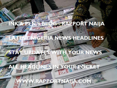 Latest Nigerian News Headlines For Today, Saturday, July 01, 2017