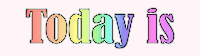 Today 📆  is