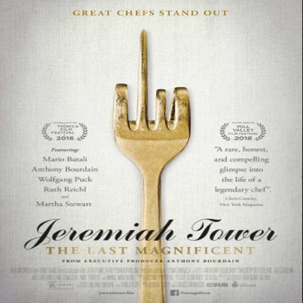 Jeremiah Tower: The Last Magnificent, Jeremiah Tower: The Last Magnificent Synopsis, Jeremiah Tower: The Last Magnificent Trailer, Jeremiah Tower: The Last Magnificent Review