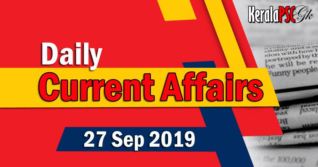 Kerala PSC Daily Malayalam Current Affairs 27 Sep 2019