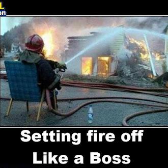Setting fire off Like a Boss