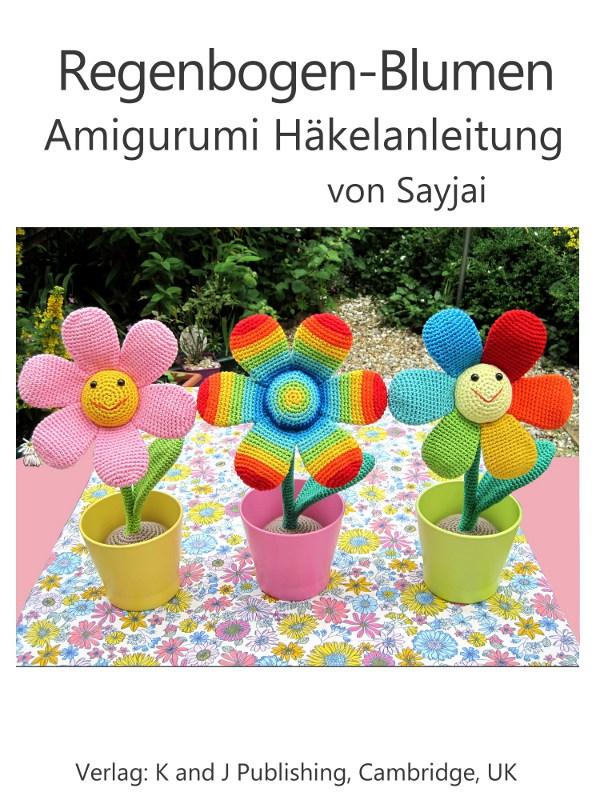 Regenbogen Blumen Amigurumi Häkelanleitung Amigurumi