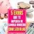 5 Erros que te Impedem de Ganhar Dinheiro com Seu Blog