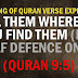 Quran 9:5 - Kill the disbelievers wherever you find them