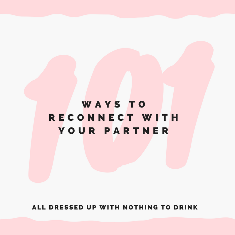 101 Ways to Reconnect with Your Partner