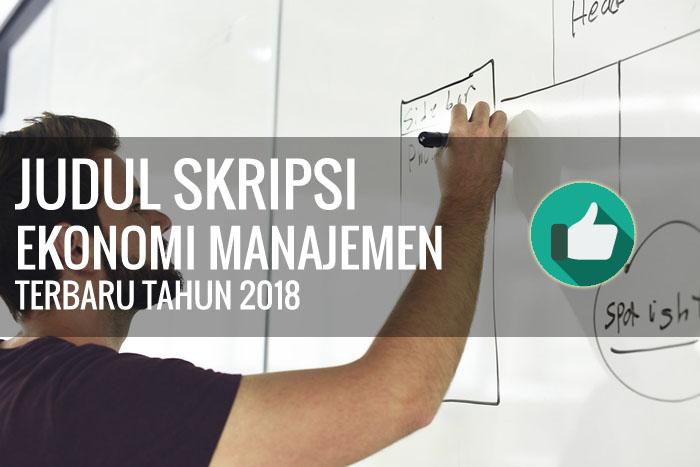 Judul Skripsi Ekonomi Manajemen Terbaru Tahun 2018