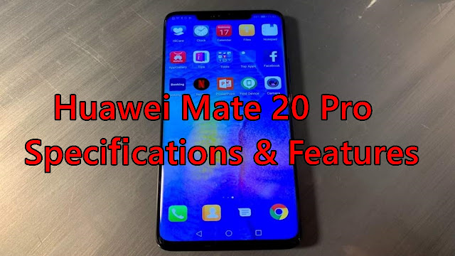Huawei mate 20 pro features and specification - Qasimtricks.com