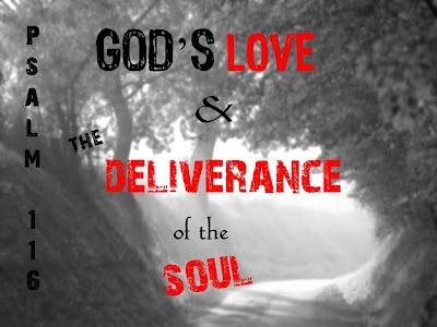 God's Love and the Deliverance of the Soul: Psalm 116