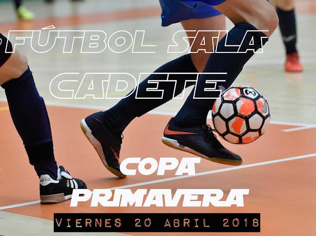 FÚTBOL SALA CADETE: Inicio Copa Primavera