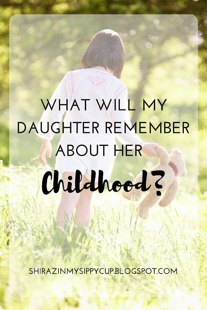 What Will My Daughter Remember About Her Childhood? #parenting #parentingadvice #mothers #motherhood