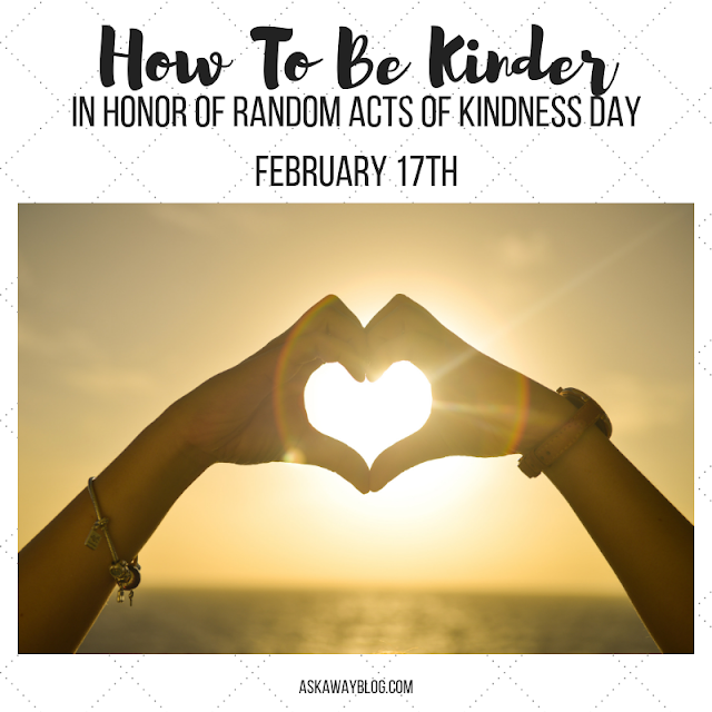 How To Be Kinder on Random Acts of Kindness Day - February 17th