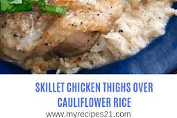Skillet Chicken Thighs with Cauliflower Rice
