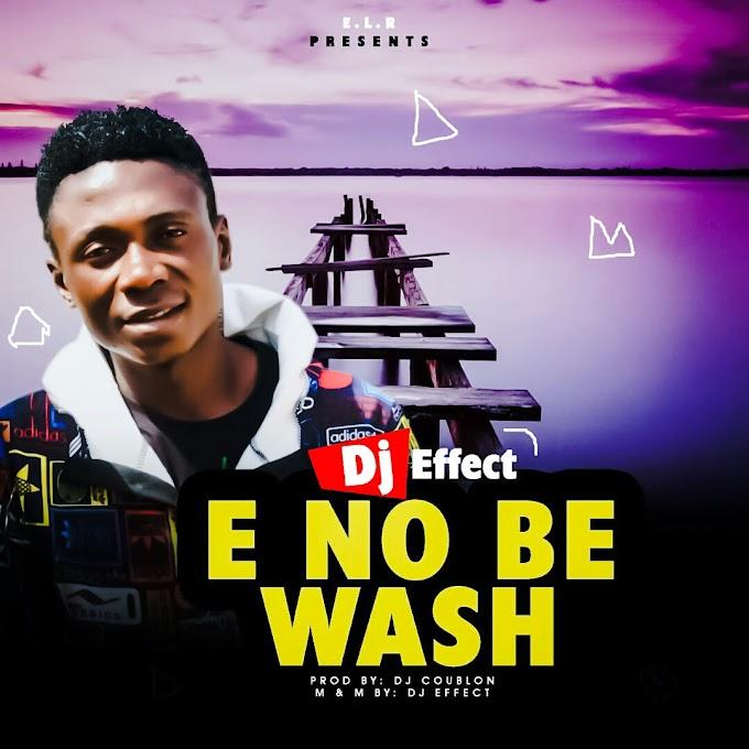E No Be Wash Dj Effect Prod By Coublon