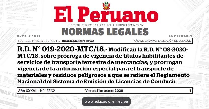 R. D. N° 019-2020-MTC/18.- Modifican la R.D. N° 08-2020- MTC/18, sobre prórroga de vigencia de títulos habilitantes de servicios de transporte terrestre de mercancías; y prorrogan vigencia de la autorización especial para el transporte de materiales y residuos peligrosos a que se refiere el Reglamento Nacional del Sistema de Emisión de Licencias de Conducir