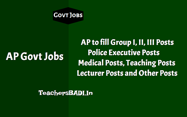 appsc group i posts recruitment,appsc group ii posts recruitment,appsc group iii posts recruitment,home department ap police posts recruitment,ap medical & health deprtament posts recruitment,appsc lecturers recruitment,other posts recruitment,ap dsc teaching posts recruitment notifications