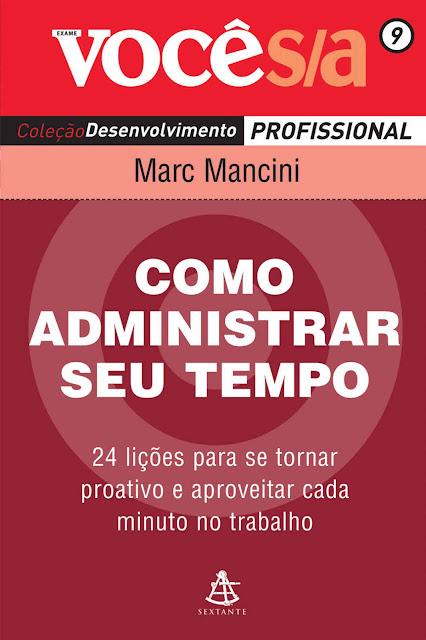 Como Administrar Seu Tempo Marc Mancini