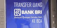 BIAYA & KODE: Cara Transfer Uang Lewat ATM BRI ke BCA (+Gambar)