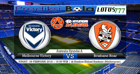 PREDIKSI SKOR  Melbourne Victory vs Brisbane Roar  09 Februari 2018