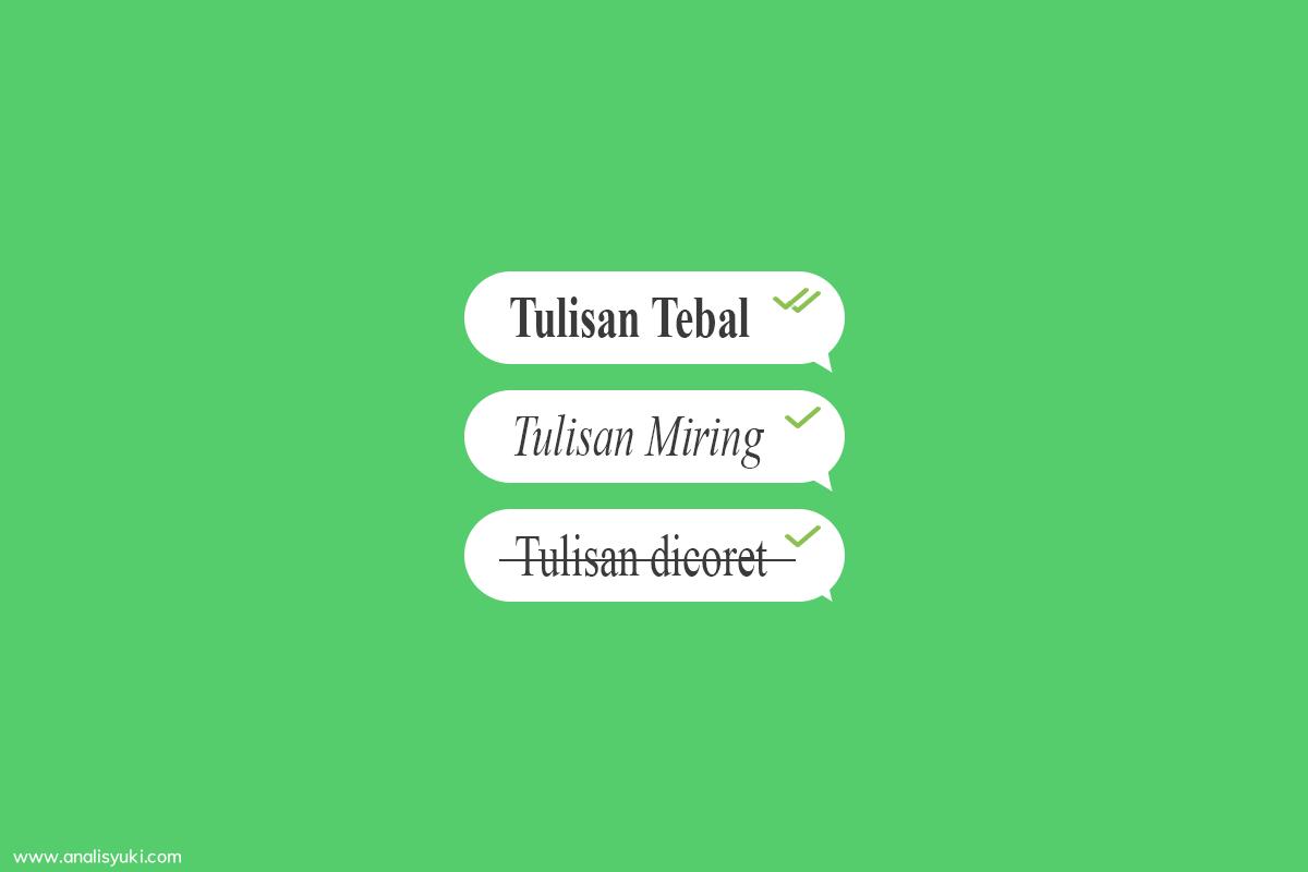 Cara Membuat Tulisan Teks Tebal, Miring dan Dicoret di WhatsApp