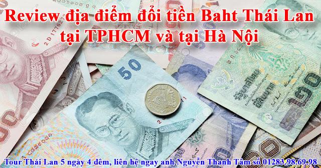 Review địa điểm đổi tiền Baht Thái Lan tại TPHCM và tại Hà Nội