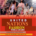 UNITED NATIONS FASHION WEEK AND AWARDS...FOW24NEWS.COM OFFICIAL MEDIA PARTN
