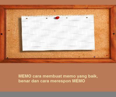 MEMO cara membuat memo yang baik, benar dan cara merespon MEMO