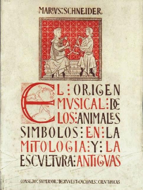 El Origen Musical de los Animales-Símbolos en la Mitología y Esculturas Antiguas de Marius Schneider