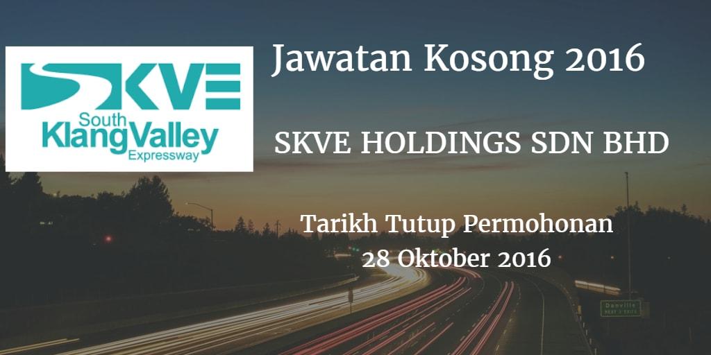 Jawatan Kosong SKVE HOLDINGS SDN BHD 28 Oktober 2016