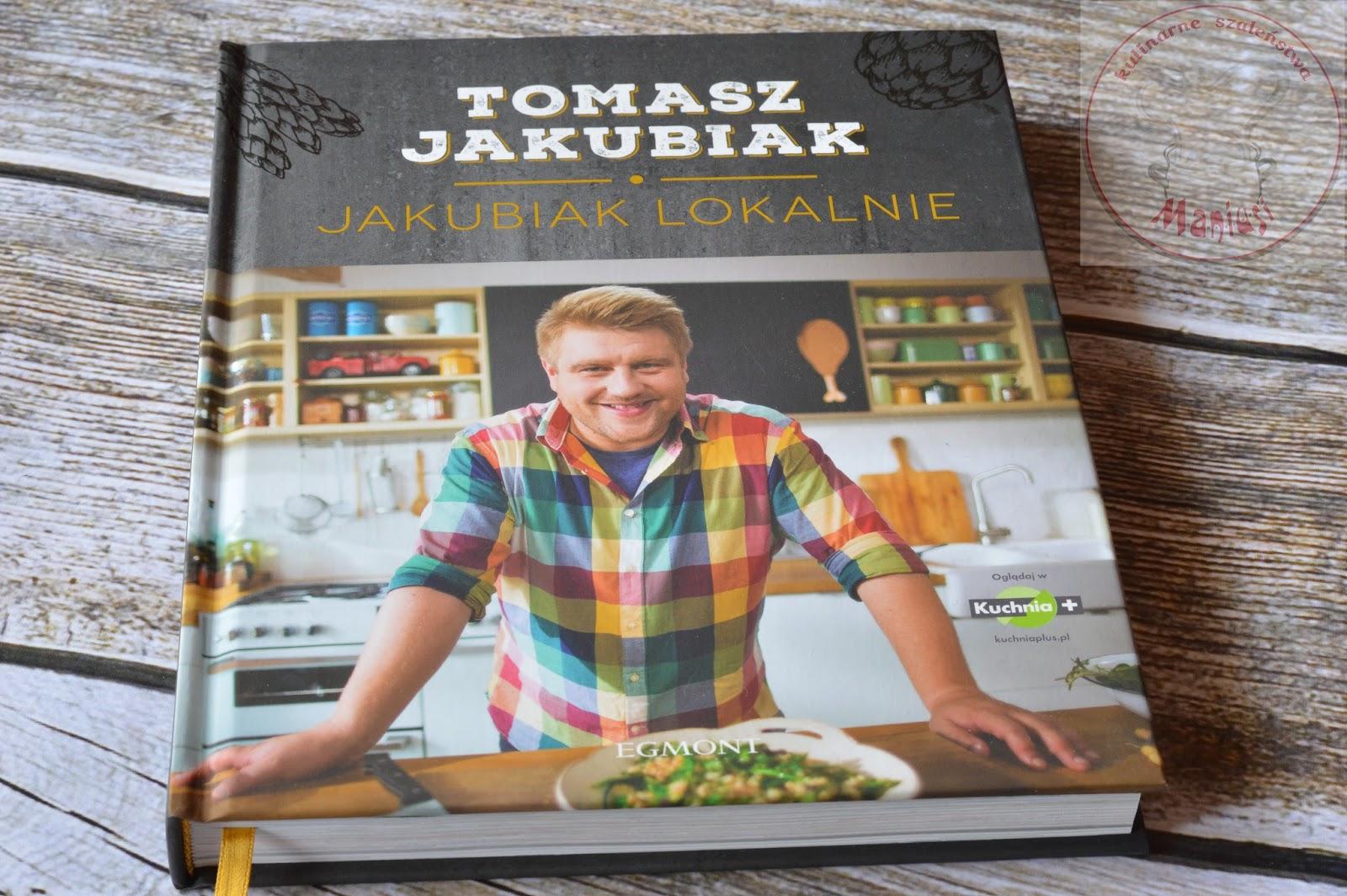 Jakubiak Lokalnie Recenzja Ksiazki Kulinarna Maniusia Blog