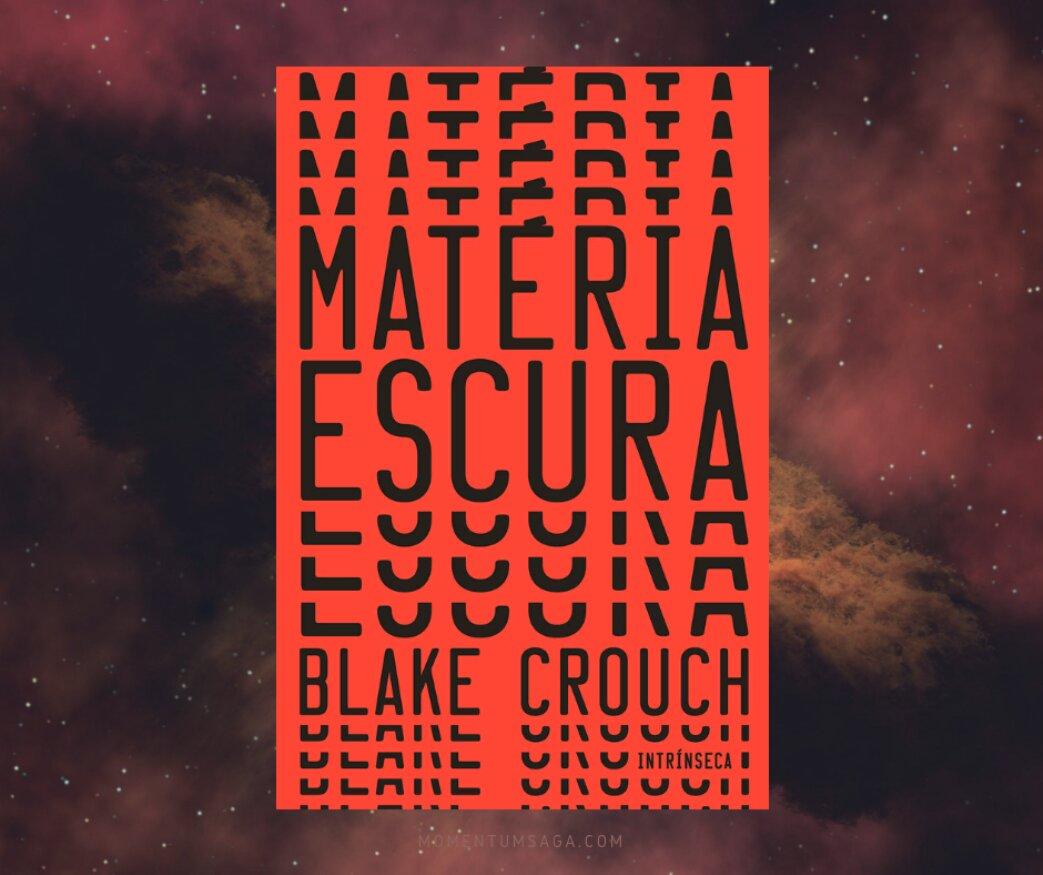 Resenha: Matéria Escura, de Blake Crouch
