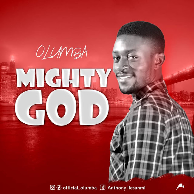 Download Mighty God Mp3 by Olumba