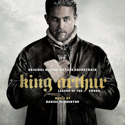 King Arthur: Legend of the Sword Soundtrack Daniel Pemberton