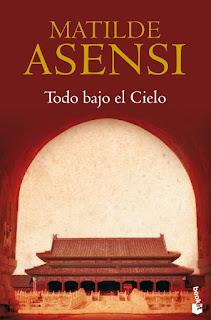 """""""Todo bajo el Cielo"""" de Matilde Asensi"""
