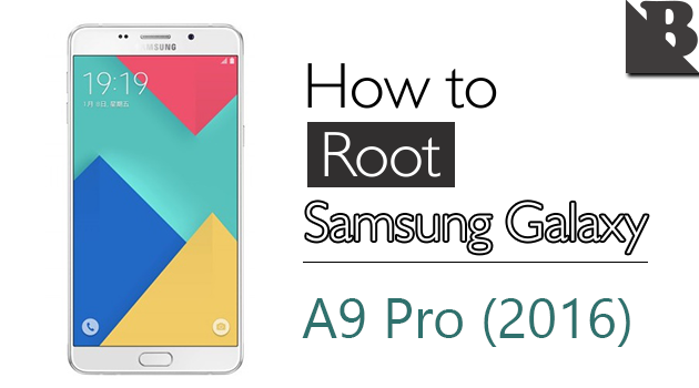 How To Root Samsung Galaxy A9 Pro (2016) SM-A910 And Install TWRP Recovery