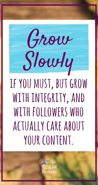 Growing your blog slowly and with integrity is more important than growing a large group of uninterested followers at a quicker speed.