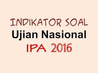 Indikator Soal Ujian Nasional IPA 2016