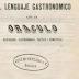 EL LENGUAJE GASTRONÓMICO, CON UN ORÁCULO RESPONDÓN, GASTRONÓMICO, POÉTICO Y ROMÁNTICO. ESCRITO POR UNA SOCIEDAD DE GASTRÓNOMOS HAMBRIENTOS, Y DEDICADO A LOS CACHACOS NEOGRANADINOS DE AMBOS SEXOS